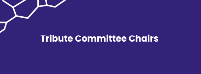 "Purple background with white geometric shapes and the text ""Tribute Committee Chairs"""