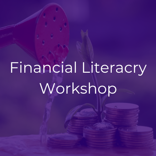 A purple graphic with white text that reads Financial Literacy Workshop