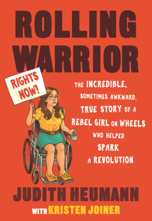 """Image is of the cover of a book. It is red with an illustration of a young white woman using a wheelchair on it. She is carrying a protest sign. The text reads, """"Rolling Warrior: THE INCREDIBLE, SOMETIMES AWKWARD, TRUE STORY OF A REBEL GIRL ON WHEELS WHO HELPED SPARK A REVOLUTION By JUDITH HEUMANN with KRISTEN JOINER"""""""